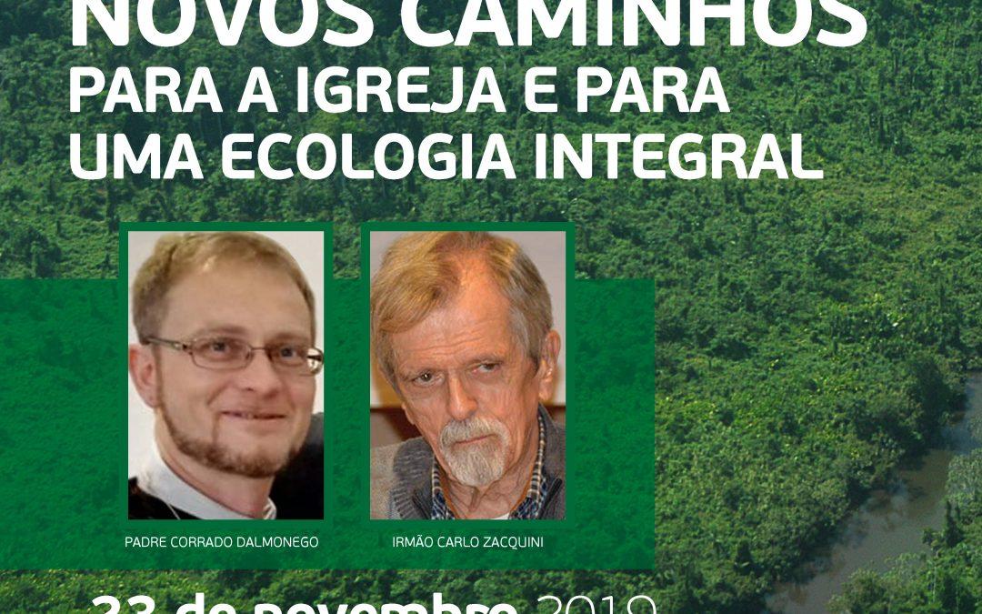 Novos caminhos para a Igreja e para a ecologia integral